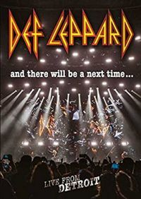 Cover Def Leppard - And There Will Be A Next Time... Live From Detroit [DVD]
